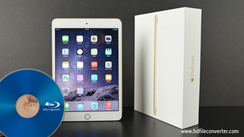 iPad Mini 4 Blu-ray Ripper